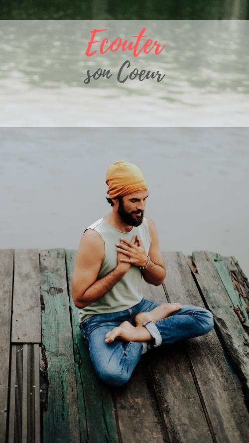 Ecouter son cœur l'art de l'intériorité et du lien juste aux émotions avec le Yoga et la méditation